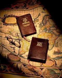 The Book of Mormon and the Holy Bible.