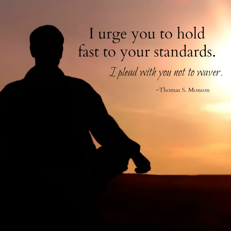 """I urge you to hold fast to your standards. I plead with you not to waver."" - Thomas S. Monson; Silhouette of a man sitting cross-legged on the ground in front of a sunset."