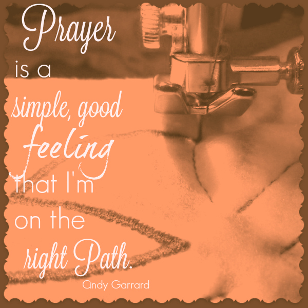 Prayer is a simple, good feeling that I'm on the right path