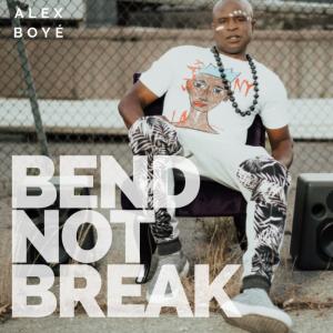 Alex Boye – Bend Nit Break
